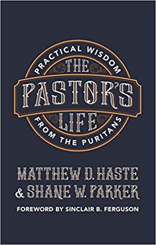Pastor's Life  Practical Wisdom from the Puritans