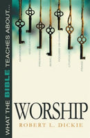 What the Bible Teaches About... Worship