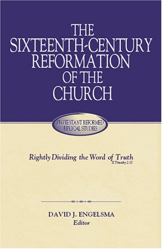 The Sixteenth-Century Reformation of the Church
