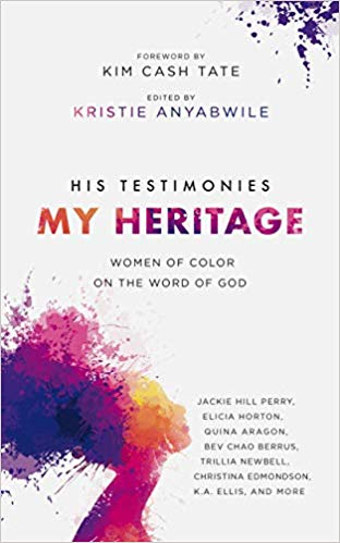 His Testimonies My Heritage: Women of Color on the Word of God