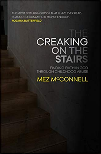 Creaking on the Stairs Finding Faith in God Through Childhood Abuse