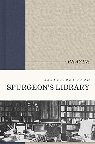 Prayer (Selections from Spurgeon's Library