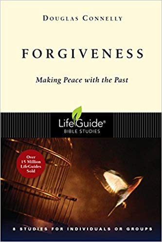 Forgiveness: Making Peace with the Past (LifeGuide Bible Study)
