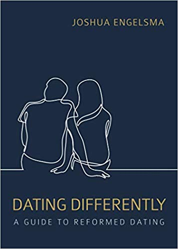 Dating Differently: A Guide to Reformed Dating