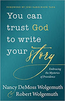 You Can Trust God to Write your Story: Embracing the Mysteries of Providence