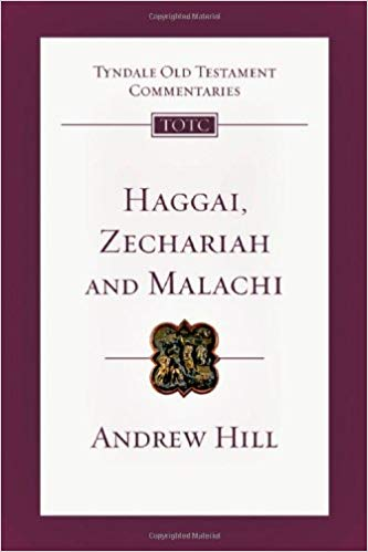 Haggai, Zechariah and Malachi: Tyndale Old Testament Commentaries