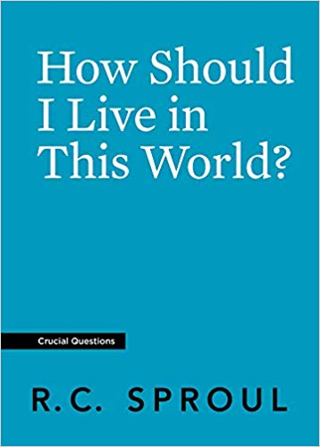 How Should I Live in This World (Crucial Questions)