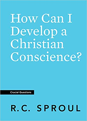How Can I Develop a Christian Conscience (Crucial Questions)
