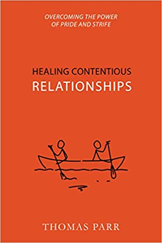Healing Contentious Relationships: Overcoming the Power of Pride and Strife