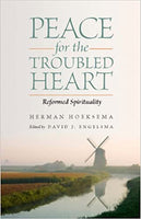 Peace for the Troubled Heart: Reformed Spirituality