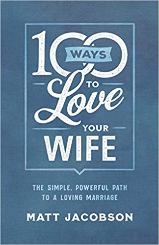 100 Ways to Love Your Wife (paperback)