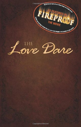 The Love Dare: From 'Fireproof' the Movie