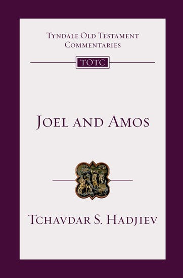 Joel and Amos (Tyndale Old Testament Commentary Series