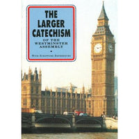 The Larger Catechism of the Westminster Assembly (Paperback)