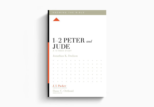 1 - 2 Peter and Jude: 12 Week Study