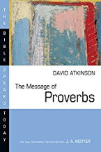 Message of Proverbs: Bible Speaks Today