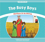 Busy Boys Matthew 21: Be Willing (Stories From Jesus)