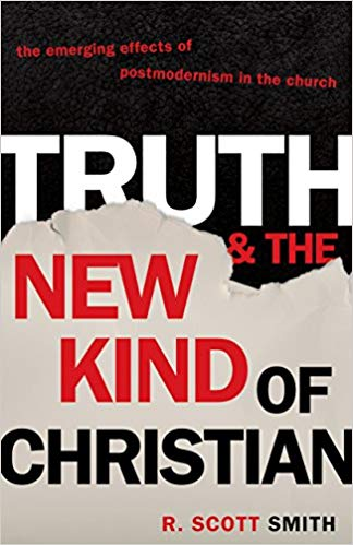 Truth and the New Kind of Christian: The Emerging Effects of Postmodernism in the Church (out of print)