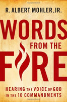 Words From the Fire: Hearing the Voice of God in the Ten Commandments