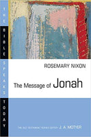 Message of Jonah: The Bible Speaks Today Series
