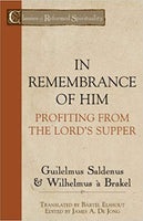 IN REMEMBRANCE OF HIM Profiting From The Lord's Supper