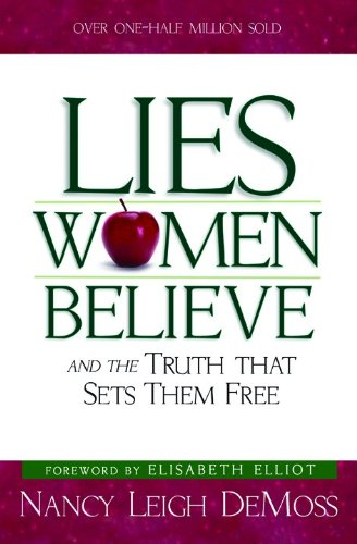 Lies Women Believe and the Truth That Sets Them Free (Old Cover)