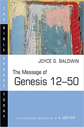 Message of Genesis 12-50: Bible Speaks Today