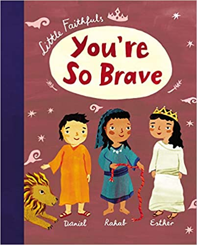 You're So Brave (Little Faithfuls)
