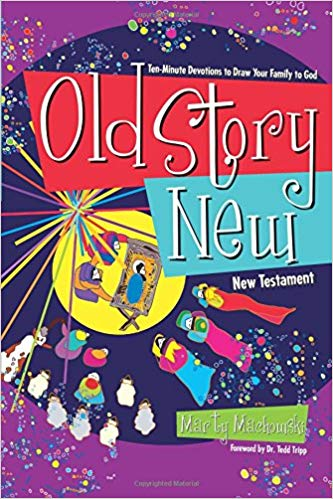 OLD STORY NEW: TEN-MINUTE DEVOTIONS TO DRAW YOUR FAMILY TO GOD