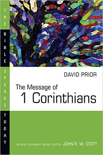 The Message of 1 Corinthians  (Bible Speaks Today)