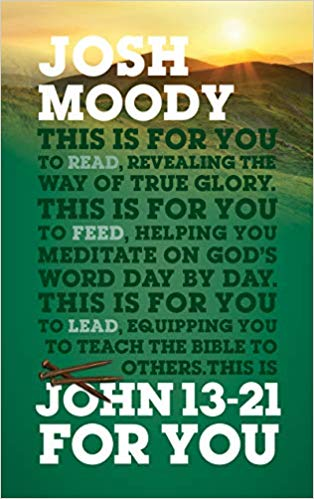 John 13-21 For You: Revealing the way of true glory (God's Word for You)