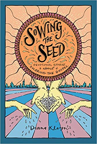 Sowing the Seed: Devotional Stories About Sharing the Gospel