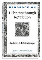 Handbook on Hebrews Through Revelation
