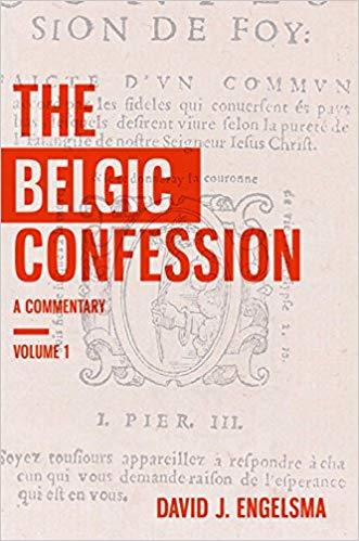 Belgic Confession: A Commentary Vol. 1