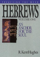 Preaching the Word: Hebrews An Anchor For the Soul