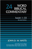 Isaiah 1-33: Word Biblical Commentary Vol 24