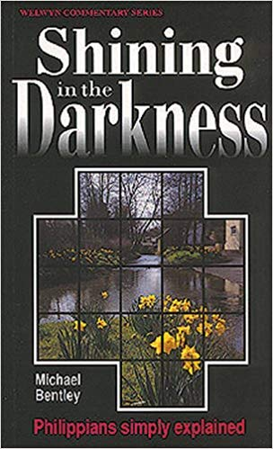 Shining in the Darkness: Phillippians (Welwyn commentaries) (past cover)