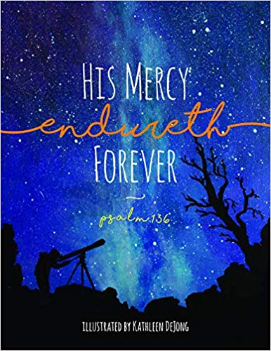 His Mercy Endureth Forever: Psalm 136