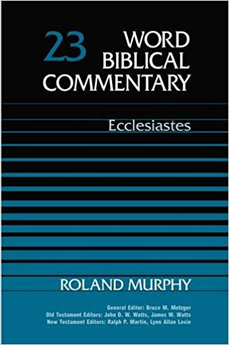 Ecclesiastes: Word Biblical Commentary vol. 23A