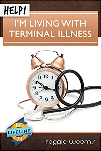 Help! I'm Living with Terminal Illness (Lifeline Minibook)