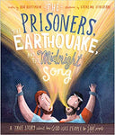 Prisoners, the Earthquake, and the Midnight Song