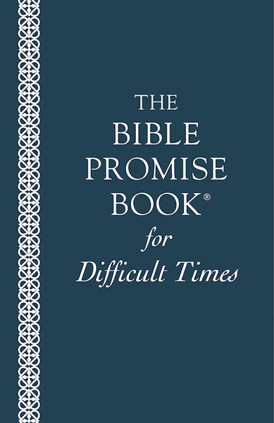 The Bible Promise Book For Difficult Times