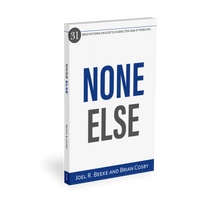 None Else: 31 Meditations on God's Character and Attributes