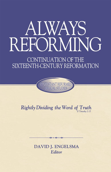 Always Reforming: Continuation of the Sixteenth-Century Reformation