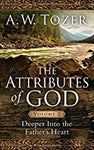 The Attributes of God Volume 2: Deeper into the Father's Heart      A. W. Tozer