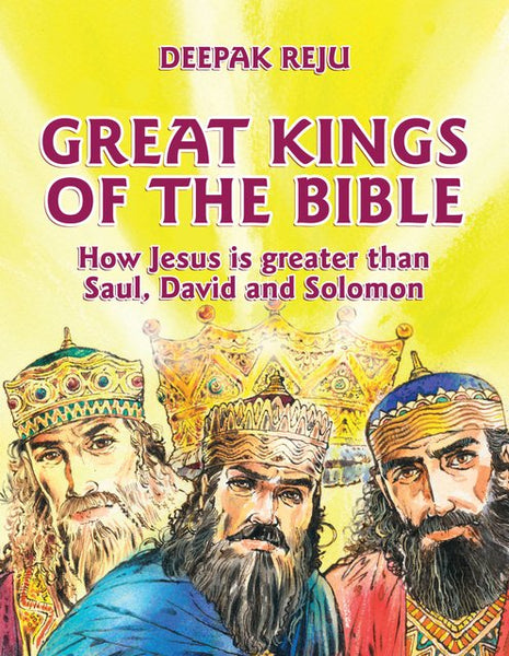 Great Kings of the Bible: How Jesus is greater than Saul, David and Solomon