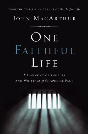 One Faithful Life A Harmony Of The Life And Letters Of Paul