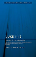 Luke 1-13: The Year of the Lord's Favor (Focus on the Bible)