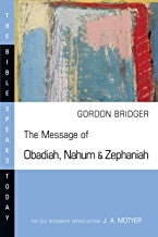 Message of Obadiah, Nahum and Zephaniah: The Bible Speaks Today Series