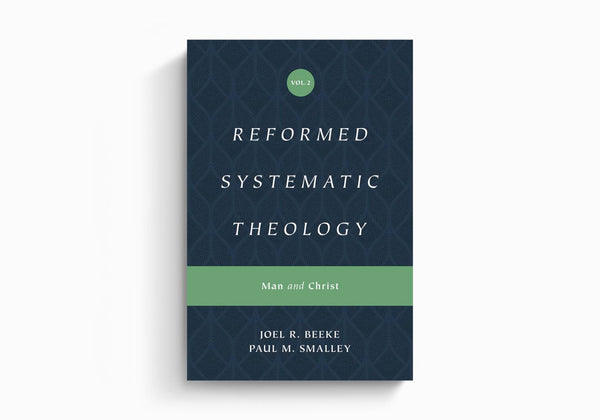 Reformed Systematic Theology Volume 2: Man and Christ